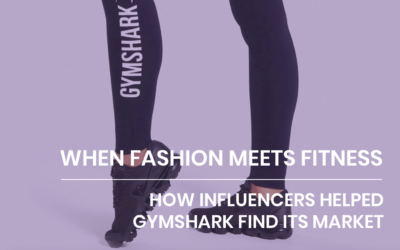 When Fashion Meets Fitness — How Influencers Helped Gymshark Find Its Market