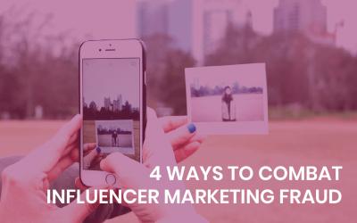 4 ways to combat Influencer marketing fraud