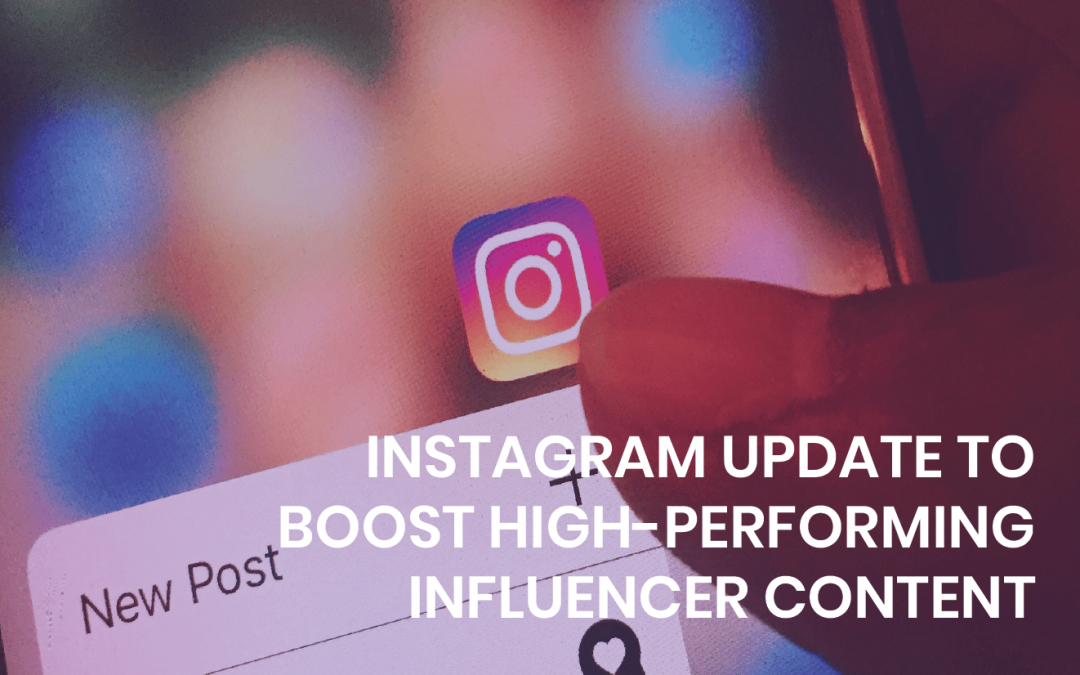Instagram update to boost high-performing influencer content
