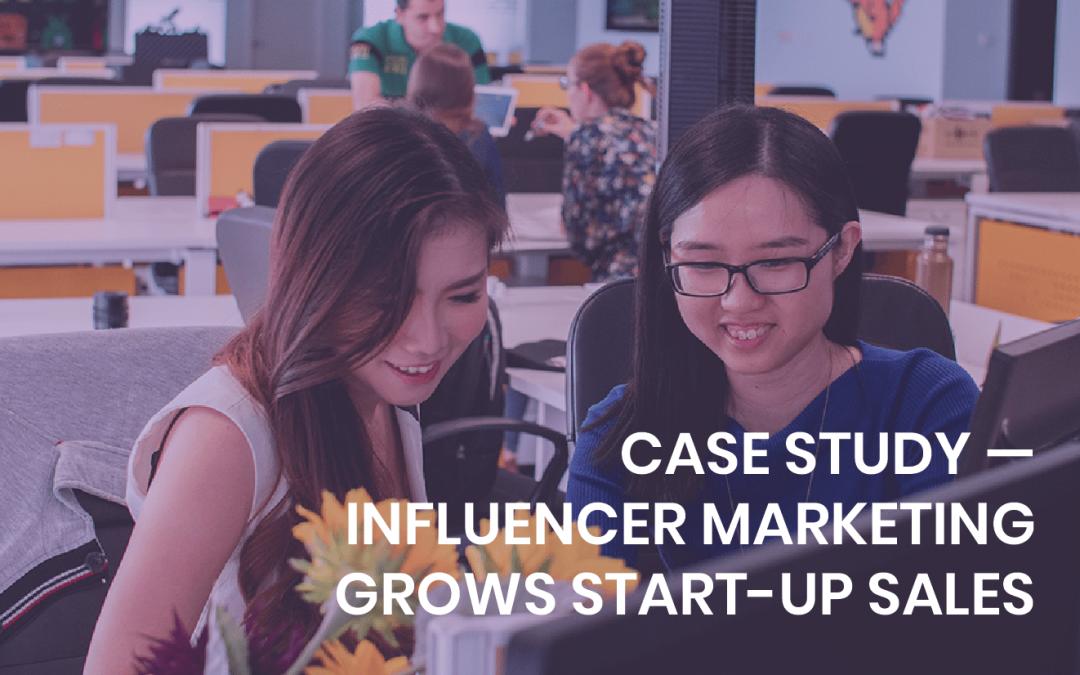 Case study— Influencer marketing grows start-up sales