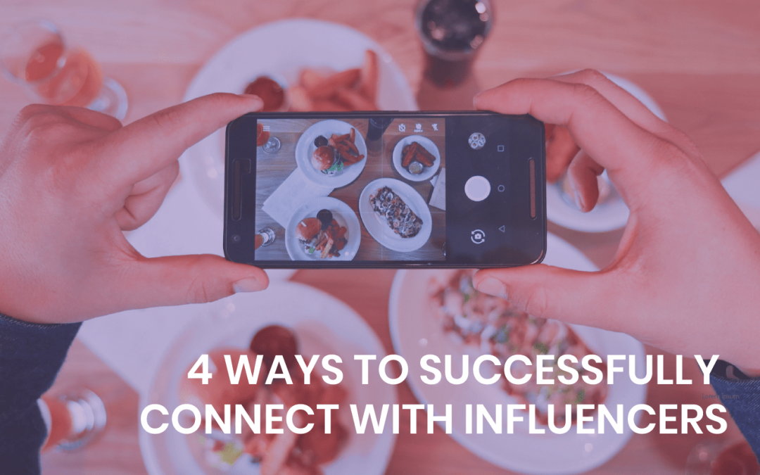 4 ways to successfully connect with influencers