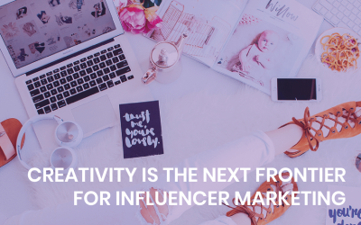 Creativity is the next frontier for influencer marketing