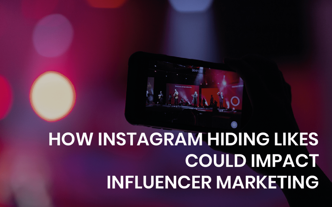 How Instagram hiding likes could impact influencer marketing