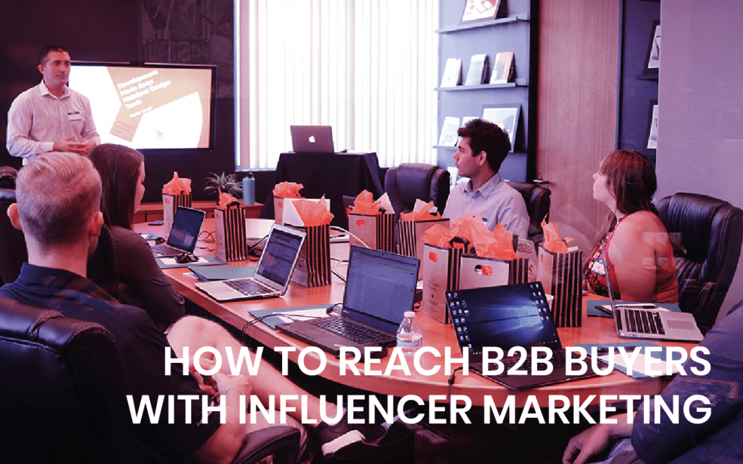 How to reach B2B buyers with influencer marketing