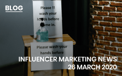 Influencer Marketing News 26 March 2020