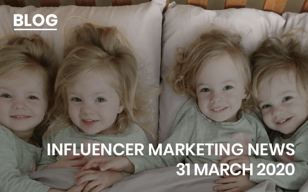 Influencer Marketing News 31 March 2020