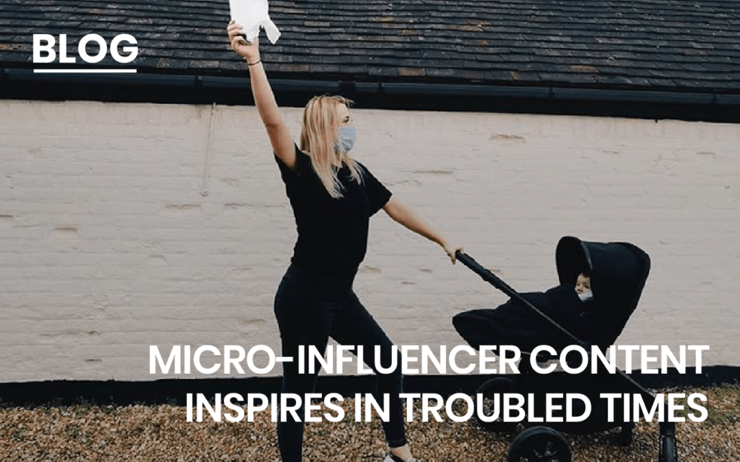 Micro-influencer content inspires in troubled times
