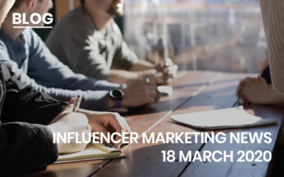 Influencer Marketing News 18 March 2020